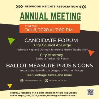 Are you ready to vote on your local candidates & CA ballot measures? 🗳Undecided or just want to learn more? Then join us on Thursday, October 8th for a #Oakland District 4 update, virtual candidate forum, & ballot measure pros & cons. Register today: https://rha_2020_annual_meeting.eventbrite.com #RedwoodHeights #Vote2020 #YourVoteMatters